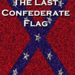 The Last Confederate Flag