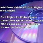 DAVID DUKE VIDEOS #3: CIVIL RIGHTS FOR WHITE PEOPLE