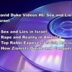 DAVID DUKE VIDEOS #6: SEX AND LIES IN ISRAEL